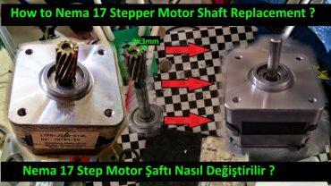 <!--:tr-->Nema 17 Step Motor Şaftı Nasıl Değiştirilir ?<!--:-->
