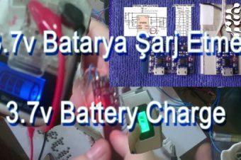 3.7v Batarya/Pil Nasıl Şarj Edilir ? İpuçları !